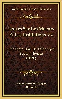 Lettres Sur Les Moeurs Et Les Institutions V2: Des Etats-Unis De L'Amerique Septentrionale (1828)