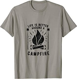 Life is Better Around A Campfire Funny Camping Shirt Family