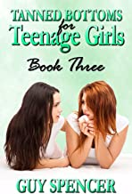 Tanned Bottoms for Teenage Girls: Book Three