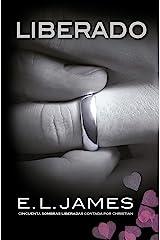 Liberado («Cincuenta sombras» contada por Christian Grey 3) (Spanish Edition) Kindle Edition