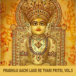 Prabhuji Aachi Lage Re Thari Pritdi, Vol. 5