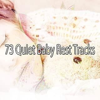 73 Quiet Baby Rest Tracks