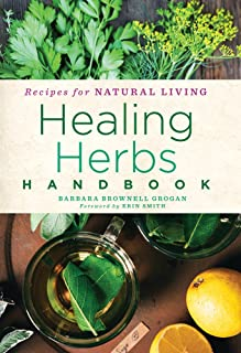 Healing Herbs Handbook: Recipes for Natural Living: 3
