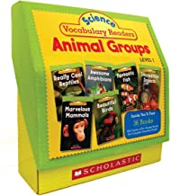 Science Vocabulary Readers Set: Animal Groups: Exciting Nonfiction Books That Build Kids' Vocabularies Includes 36 Books (Six copies of six 16-page ... Birds, Reptiles, Amphibians, Fish, Insects