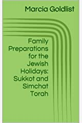 Family Preparations for the Jewish Holidays: Sukkot and Simchat Torah Kindle Edition