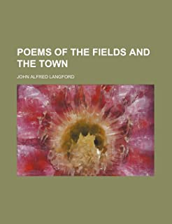 Poems of the Fields and the Town