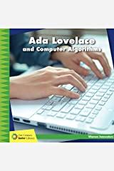 Ada Lovelace and Computer Algorithms (21st Century Junior Library: Women Innovators) Kindle Edition