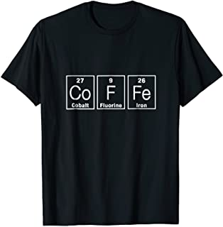 Coffee T-shirt Funny Periodic Table-Chemistry Science Coffee