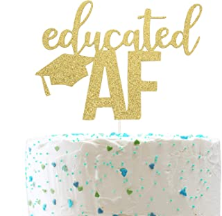 Educated AF Cake Topper for Class of 2019 Graduation High School Graduation College Grad Party Decorations (Double Sided Gold Glitter)