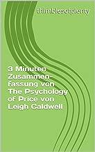 3 Minuten Zusammenfassung von The Psychology of Price von Leigh Caldwell (thimblesofplenty 3 Minute Business Book Summary 1) (German Edition)