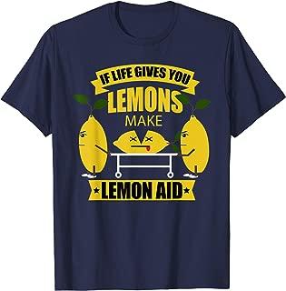 If Life Gives You Lemons Make Lemon Aid Lemonade Tshirt