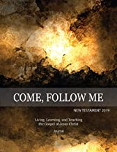 Come, Follow Me New Testament 2019 Living, Learning and Teaching the Gospel of Jesus Christ Journal: Inspirational Study Journal For Individuals and Families (Gospel Study Journal)
