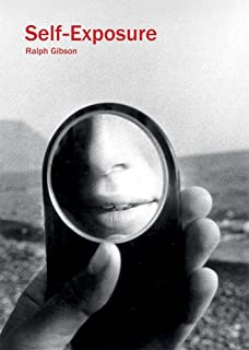 Ralph Gibson: Self-Exposure