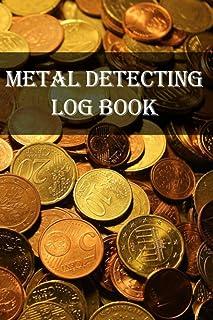 Metal Detecting Log Book: Record details of your finds with our Metal Detecting Record Book. A professionally designed Jou...