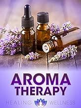 Aromatherapy - Healing Wellness