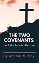 The Two Covenants(Annotated) : and the Second Blessing