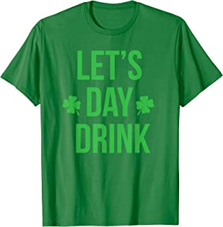Lets Day Drink St Patricks Day Funny Shirt