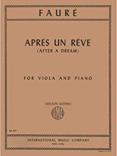 Faure Gabriel - Apres Un Reve (After a Dream), Op 7, No 1 - Viola and Piano - edited by Milton Katims - International