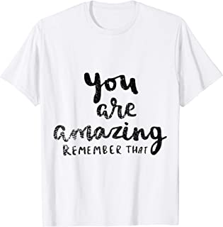 You Are Amazing Remember That' Suicide Prevention Awareness T-Shirt