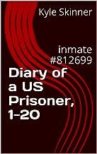Diary of a US Prisoner, 1-20: inmate #812699