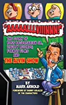 Aaaaalllviiinnn!: The Story of Ross Bagdasarian, Sr., Liberty Records, Format Films and The Alvin Show (hardback)