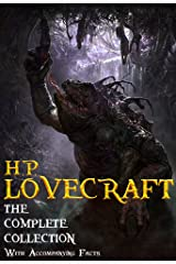 H. P. Lovecraft: The Complete Collection. (With Accompanying Facts): 62 Short Stories and 5 Novellas. (English Edition) eBook Kindle