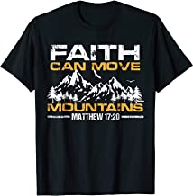 Christian Faith can move mountains T Shirt