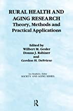 Rural Health and Aging Research: Theory, Methods, and Practical Applications (Society and Aging Series)