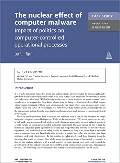 Case Study: The Nuclear Effect of Computer Malware: Impact of Politics on Computer-controlled Operational Processes (Kogan...