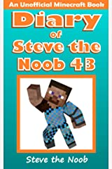 Diary of Steve the Noob 43 (An Unofficial Minecraft Book) (Diary of Steve the Noob Collection) Kindle Edition