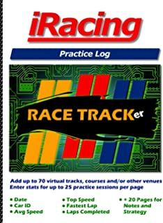iRacing Practice Log: Hone your racing skills at up to 70 different tracks or courses with 25 practice sets per page! Ente...