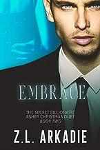 Embrace (The Secret Billionaire Asher Christmas Duet Book 2)