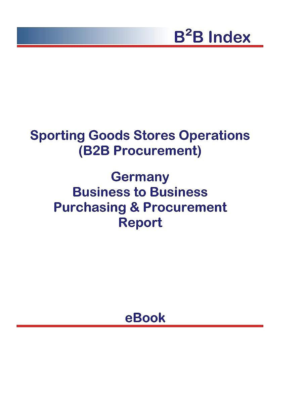 北偽装するクリスマスSporting Goods Stores Operations (B2B Procurement) in Germany: B2B Purchasing + Procurement Values (English Edition)