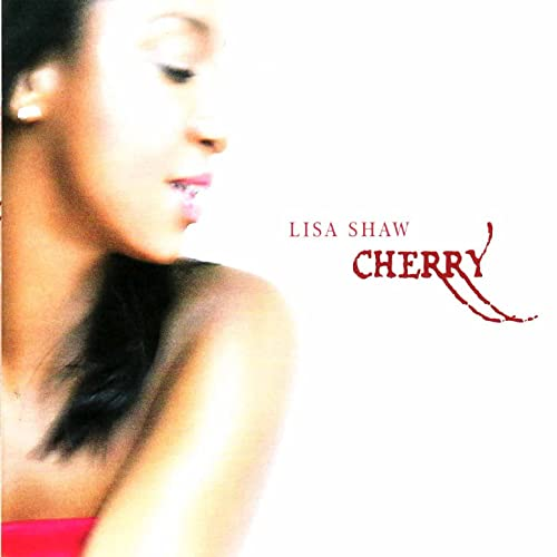 Cherry by Lisa Shaw (CD, Oct-2005, Naked Music) for sale