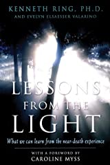 Lessons from the Light: What We Can Learn from the Near-Death Experience Kindle Edition