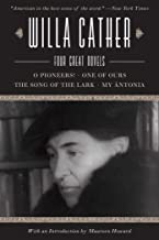 Willa Cather: Four Great Novels?O Pioneers!, One of Ours, The Song of the Lark, My Ántonia