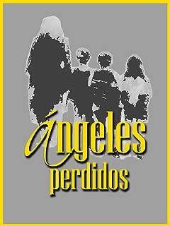 Angeles Perdidos (Lost Angels)