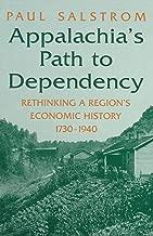 Appalachia's Path to Dependency: Rethinking a Region's Economic History, 1730-1940