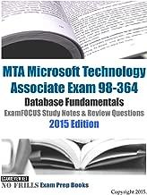 MTA Microsoft Technology Associate Exam 98-364 Database Fundamentals ExamFOCUS Study Notes & Review Questions 2015 Edition
