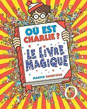 Où est Charlie ? : Le livre magique