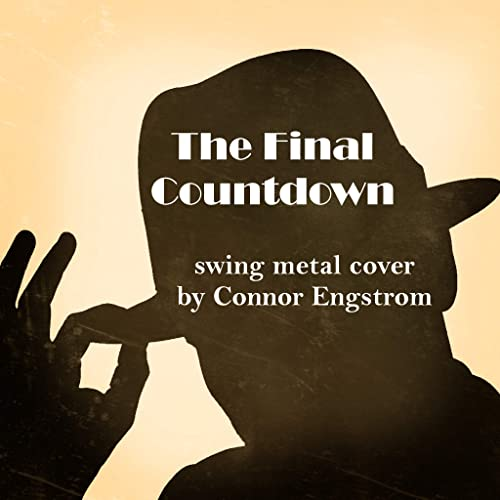 The Final Countdown (Swing Metal Cover) by Connor Engstrom