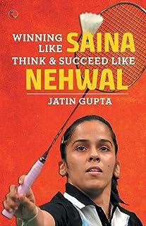 WINNING LIKE SAINA: Think & Succeed like Nehwal