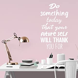 Motivational Quote Wall Art Decal - Do Something Today That Your Future Self Will Thank You for - 23