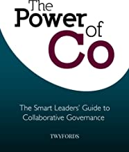 The Power of Co: The Smart Leaders' Guide to Collaborative Governance