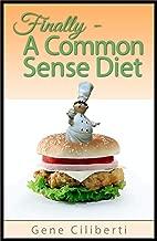 Finally - A Common Sense Diet
