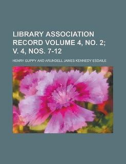 Library Association Record Volume 4, No. 2; V. 4, Nos. 7-12
