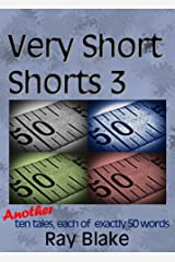 Very Short Shorts 3: Another ten tales, each of exactly 50 words Kindle Edition