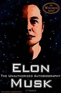 Elon Musk: The Unauthorized Autobiography: The Wi(c)ked Edition (English Edition)