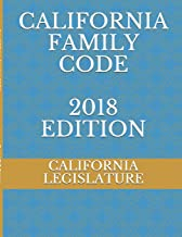 CALIFORNIA FAMILY CODE 2018 EDITION