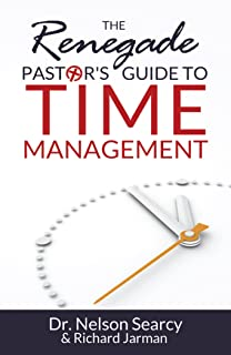 The Renegade Pastor's Guide to Time Management